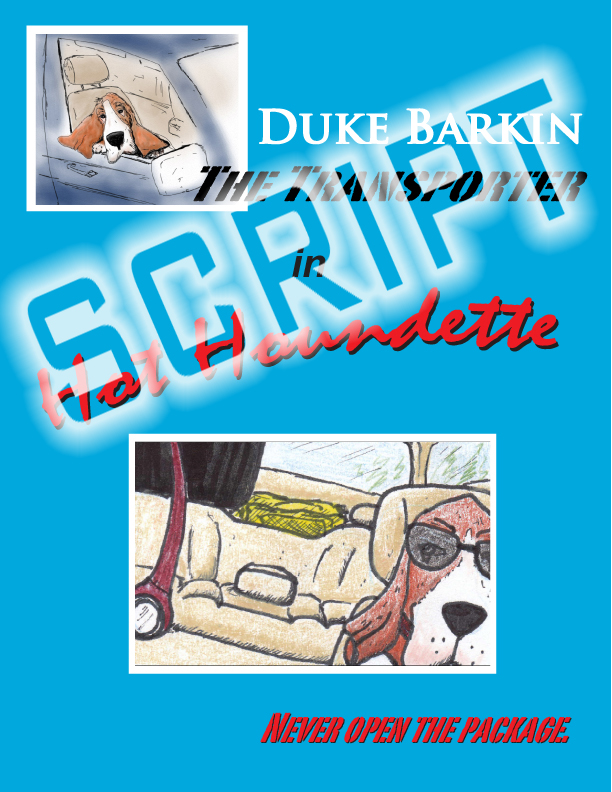 "Duke Barkin in ""Hot Houndette"" script"
