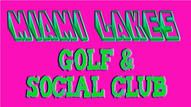 The First Adventure of Miami Lakes Golf & Social Club